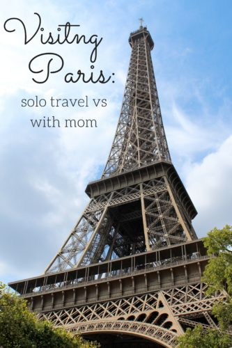 Paris Solo travel vs with mom