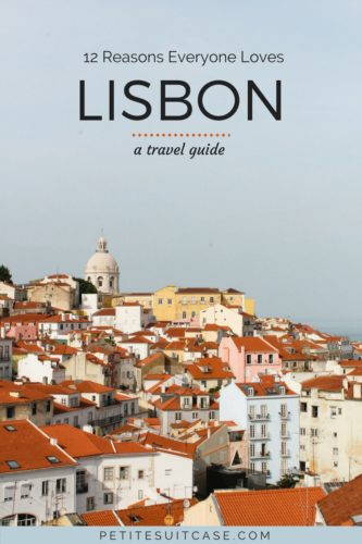 Reasons Everyone loves Lisbon. What to do and where to eat in Lisbon.