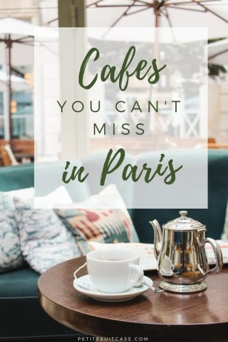 Cafes You Can't Miss in Paris | Where to go in Paris | France