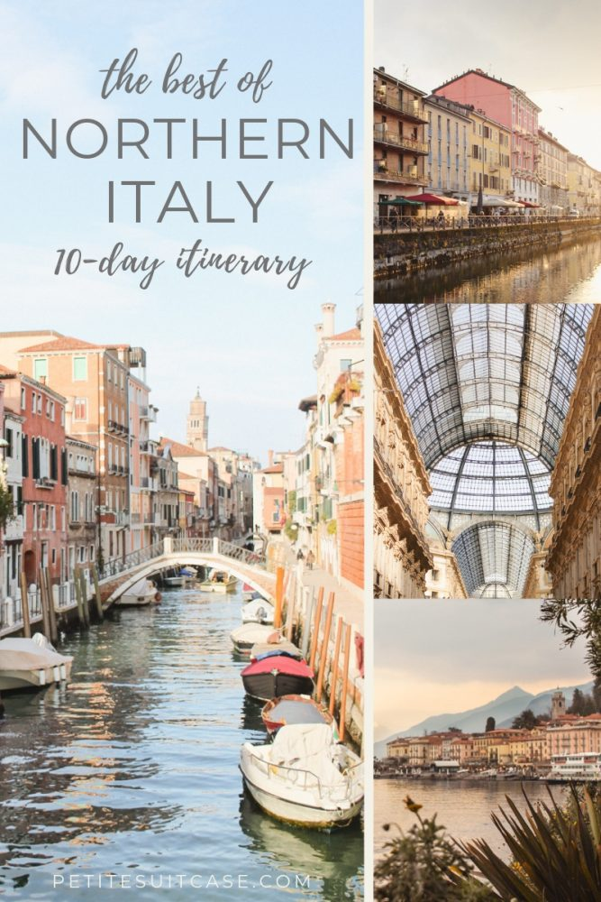 How to Spend 10 Days in Northern Italy